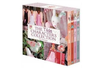 The Tilda Characters Collection - Birds, Bunnies, Angels and Dolls