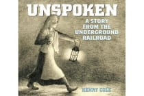Unspoken - A Story from the Underground Railroad