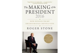 The Making of the President 2016 - How Donald Trump Orchestrated a Revolution