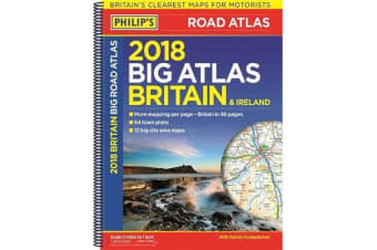 Philip's 2018 Big Road Atlas Britain and Ireland - Spiral A3 - (Spiral binding)