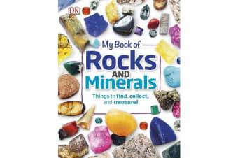 My Book of Rocks and Minerals - Things to Find, Collect, and Treasure!