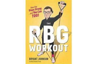 RBG Workout - How She Stays Strong - and You Can Too!
