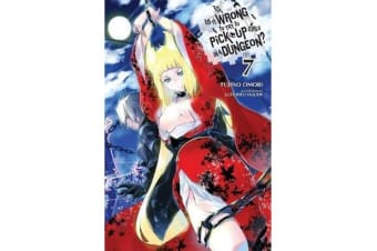 Is It Wrong to Try to Pick Up Girls in a Dungeon?, Vol. 7 (light novel)