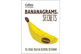 BANANAGRAMS (R) Secrets - The Inside Track on Becoming Top Banana