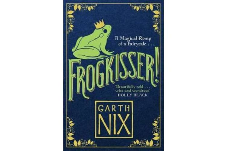 Frogkisser! - A Magical Romp of a Fairytale