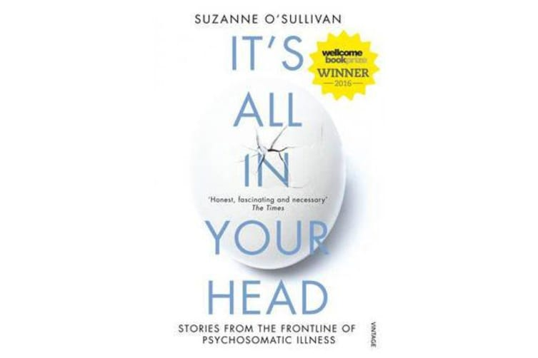 It's All in Your Head - Stories from the Frontline of Psychosomatic Illness