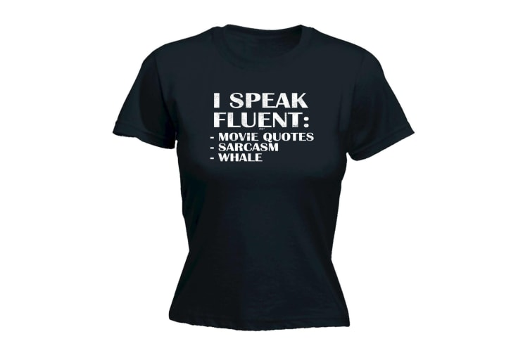 123T Funny Tee - I Speak Fluent Movie Quotes Sarcasm Whale - (Large Black Womens T Shirt)