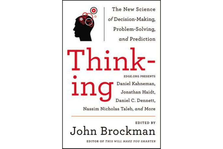 Thinking - The New Science of Decision-Making, Problem-Solving, and Prediction
