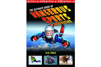 Ultimate Book of Dangerous Sports and Activities