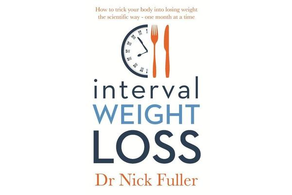 Interval Weight Loss - How to Trick Your Body into Losing Weight the Scientific Way - One Month at a Time