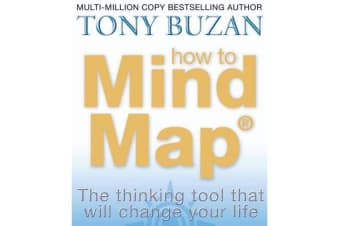 How to Mind Map - The Ultimate Thinking Tool That Will Change Your Life