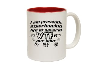 123T Funny Mugs - I Am Presently Experiencing Life At Several Wtfs - Red Coffee Cup