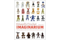 Edward's Crochet Imaginarium - Flip the pages to make over a million mix-and-match monsters