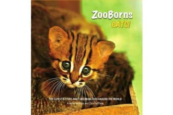 ZooBorns: Cats - The Newest and Cutest Exotic Cats from Zoos around the World!