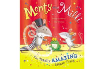 Monty and Milli - The Totally Amazing Magic Trick
