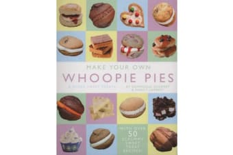 Make Your Own Whoopie Pies & Other Sweet Treats