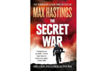 The Secret War - Spies, Codes and Guerrillas 1939-1945
