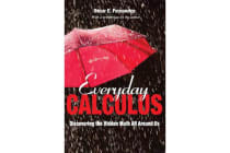 Everyday Calculus - Discovering the Hidden Math All around Us