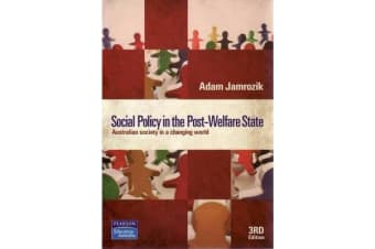 Social Policy in the Post-Welfare State - Australian society in a changing world