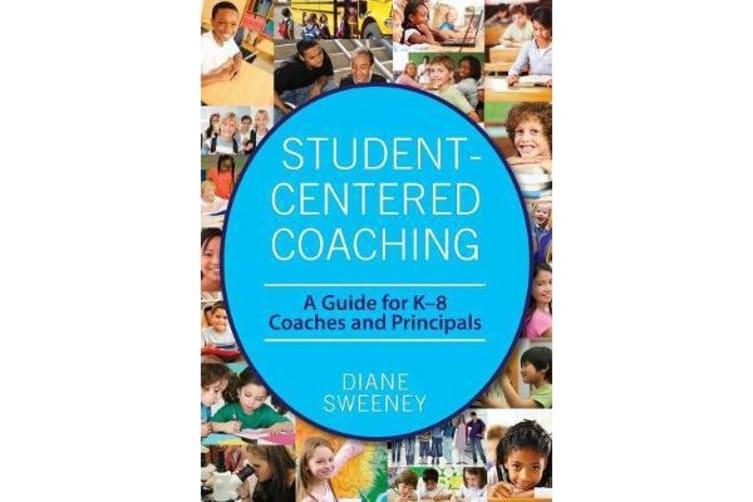 Student-Centered Coaching - A Guide for K-8  Coaches and Principals