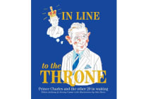 In Line to the Throne - Prince Charles and the Next 29 in Waiting