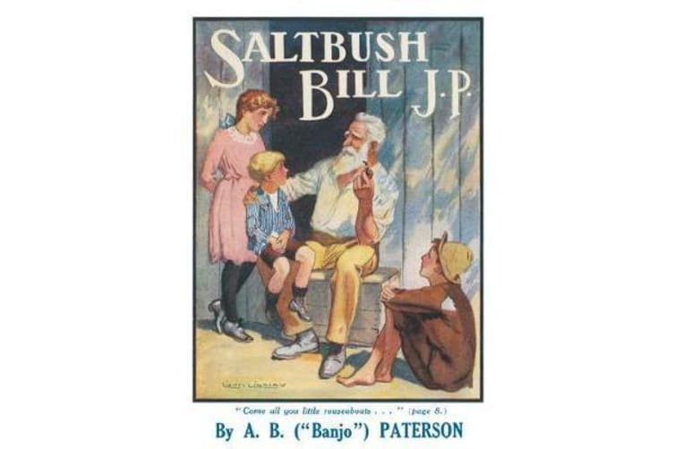 Saltbush Bill, J.P., and Other Verses