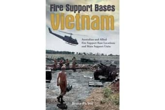 Fire Support Bases Vietnam - Australian and Allied Fire Support Base Locations and Main Support Units