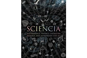 Sciencia - Mathematics, Physics, Chemistry, Biology, and Astronomy for All