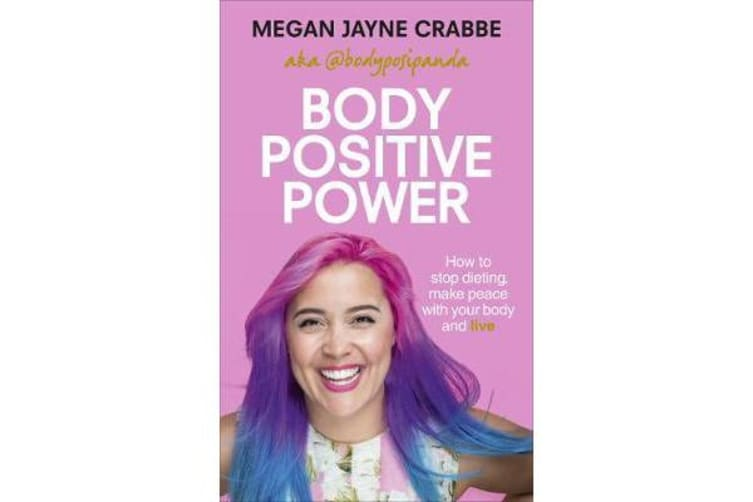 Body Positive Power - How to stop dieting, make peace with your body and live