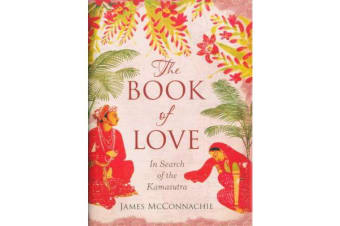 The Book of Love - In Search of the Kamasutra