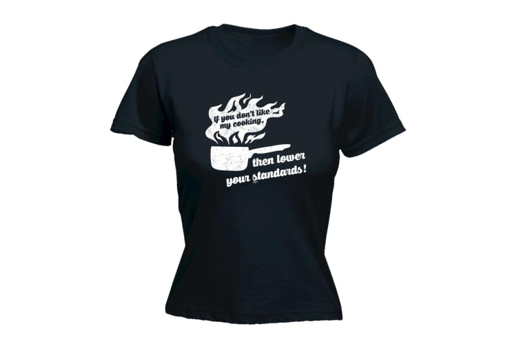 123T Funny Tee - If You Dont Like My Cooking Lower Your Standards - (XX-Large Black Womens T Shirt)