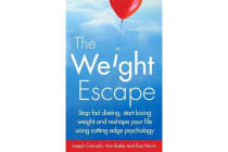 The Weight Escape - Stop fad dieting, start losing weight and reshape your life using cutting-edge psychology