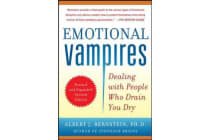 Emotional Vampires - Dealing with People Who Drain You Dry, Revised and Expanded