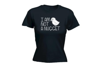123T Funny Tee - I Am Not A Nugget - (Small Black Womens T Shirt)