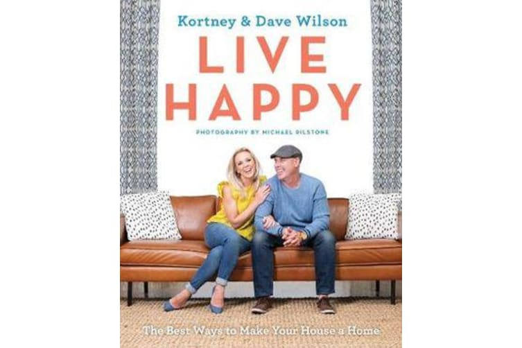 Live Happy - The Best Ways to Make Your House a Home