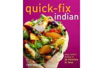 Quick-Fix Indian - Easy, Exotic Dishes in 30 Minutes or Less