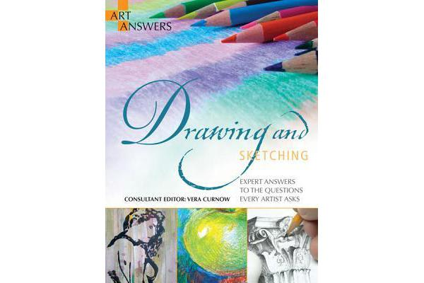 Drawing and Sketching - Expert Answers to the Questions Every Artist Asks