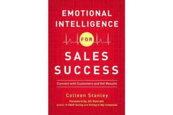 Emotional Intelligence for Sales Success - Connect with Customers and Get Results