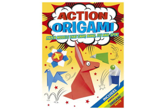Action Origami - Paper Models That Float, Fly, Snap, And Spin!