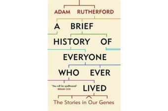 A Brief History of Everyone Who Ever Lived - The Stories in Our Genes