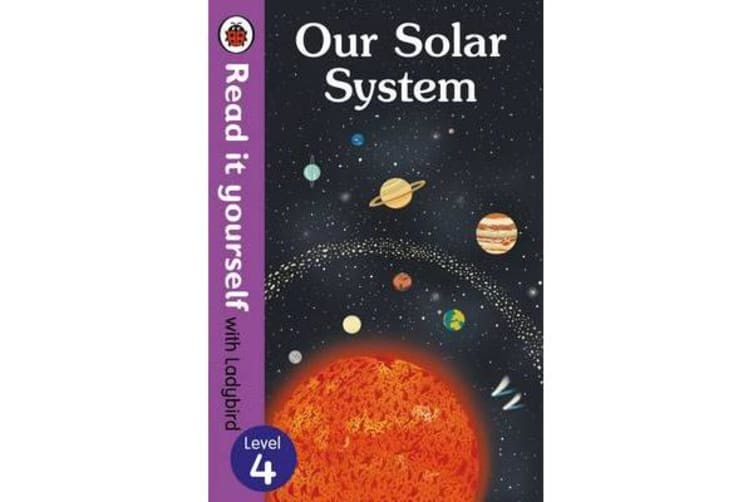 Our Solar System - Read It Yourself with Ladybird Level 4