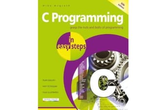C Programming in easy steps - Updated for the GNU Compiler version 6.3.0 and Windows 10