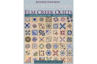 Sylvias Bridal Sampler From Elm Creek Quilts - The True Story Behind the Quilt * 140 Traditional Blocks
