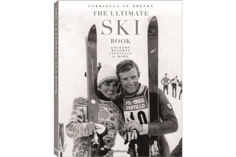 Ultimate Ski Book - Legends, Resorts, Lifestyle and More