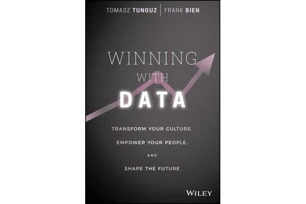 Winning with Data - Transform Your Culture, Empower Your People, and Shape the Future