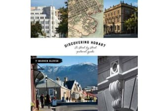 Discovering Hobart - a street-by-street pictorial guide