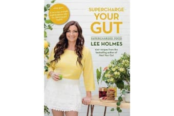Supercharge Your Gut - Supercharged Food