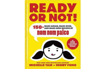 Ready or Not! - 150+ Make-Ahead, Make-Over, and Make-Now Recipes by Nom Nom Paleo