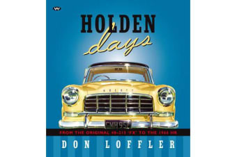 Holden Days - From the original 48-215 'FX' to the 1966 HR