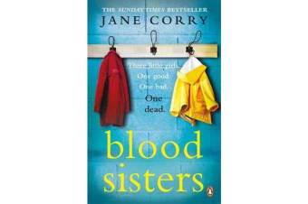 Blood Sisters - The #1 bestselling thriller from the Sunday Times bestselling author of My Husband's Wife